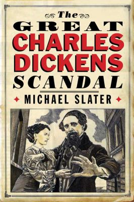 The great Charles Dickens scandal by Slater, Michael.
