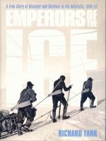Emperors of the ice : a true story of disaster and survival in the Antarctic, 1910-13