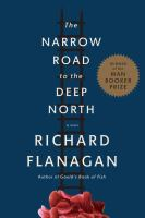 The narrow road to the deep north : a novel