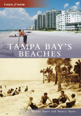 Then & Now - Tampa Bay's Beaches