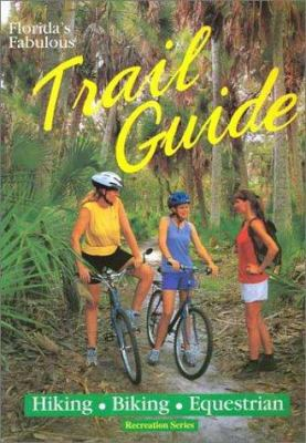 Florida's fabulous trail guide : hiking, biking, equestrian
