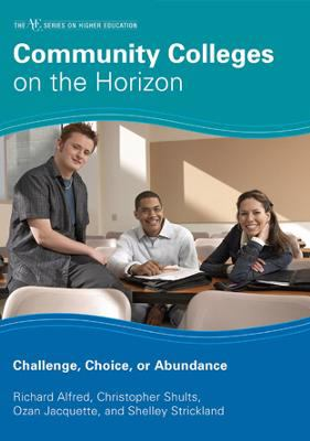 Community colleges on the horizon : challenge, choice, or abundance