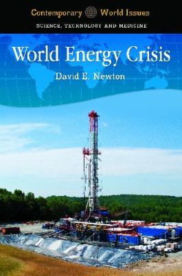 World energy crisis : a reference handbook by Newton, David E.