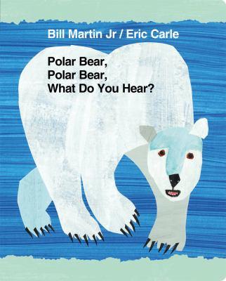 Polar Bear,Polar Bear What Do You Hear?