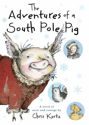 The Adventures of a South Pole Pig : a Novel of Snow and Courage  image cover