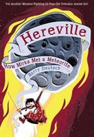 Hereville : how Mirka met a meteorite / Barry Deutsch ; colors by Jake Richmond ; backgrounds by Barry Deutsch and Tina Kim. image cover