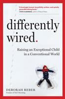 Differently wired : raising an exceptional child in a conventional world  image cover