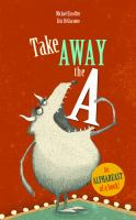 Take Away the A: An Alphabeast of a Book! cover