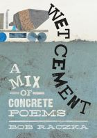 Wet Cement: A Mix of Concrete Poems cover
