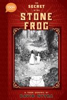 The secret of the stone frog / by David Nytra. image cover