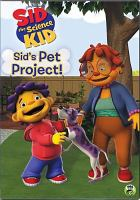Sid the science kid - sid's pet project
