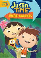 Justin time - amazing adventures!