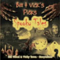 Bill & vick's picks: spooky tales, vol. 1