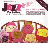 Jazz for babies - the saxophone album