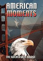 American moments - the golden gate bridge