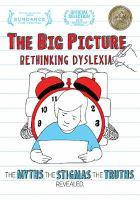 Big picture, the - rethinking dyslexia