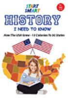 Start smart - history i need to know - how the usa grew - 13 colonies to 50 states