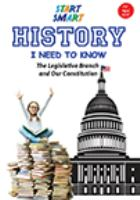 Start smart - history i need to know - the legislative branch and our constitution