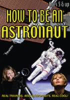 How to be an astronaut - real training. real astronauts.  real cool!