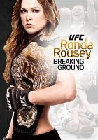 Ufc presents ronda rousey - breaking ground