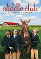 Saddle club, the - saving pine hollow