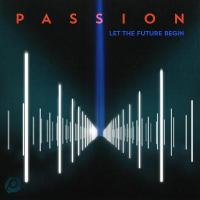 Passion: let the future begin