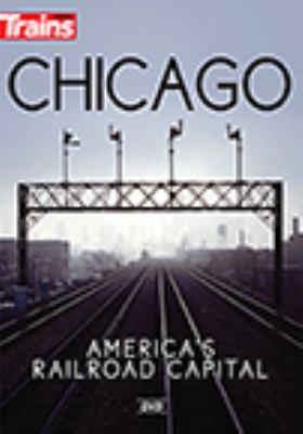 Chicago : America's railroad capital.