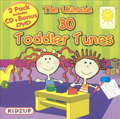 The ultimate 30 toddler tunes