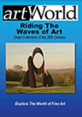 Riding the waves of art : Great collectors of the 20th century