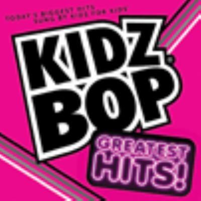 Kidz bop. Greatest hits!