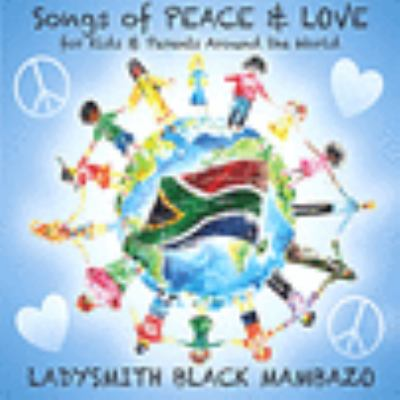 Songs of peace & love : for kids & parents around the world