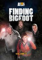 Finding Bigfoot. Volume 3