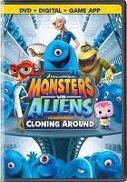 Monsters vs aliens : cloning around.