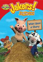 Jakers!, the adventures of Piggley Winks. Wish upon a story.