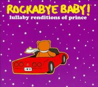 Rockabye baby! lullaby renditions of Prince.
