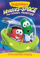 VeggieTales. Veggies in space : the fennel frontier