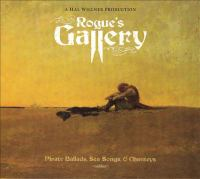 Rogue's gallery pirate ballads, sea songs, & chanteys.