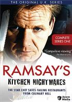 Ramsay's kitchen nightmares. Complete series one