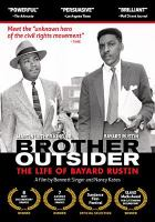 Brother outsider the life of Bayard Rustin