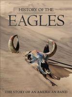 History of the Eagles [the story of an American band]