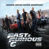 Fast & furious 6 original motion picture soundtrack.