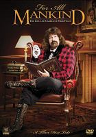 For all mankind the life and career of Mick Foley.