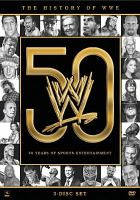 The history of WWE : 50 years of sports entertainment.