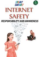 Start smart. Internet safety : responsibility and awareness