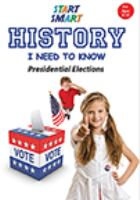 Start smart. History I need to know : presidential elections.