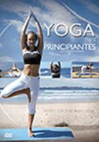 Yoga para principiantes = Yoga for absolute beginners