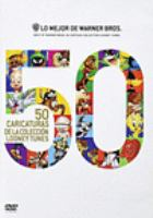 Lo mejor de Warner Bros. 50 Caricaturas de la Colección Looney Tunes = Best of Warner Bros. 50 Cartoon Collection Looney Tunes