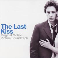 The last kiss original motion picture soundtrack.