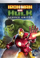 Iron Man, Hulk : heroes united.