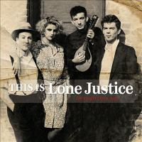 This is Lone Justice : the Vaught tapes, 1983